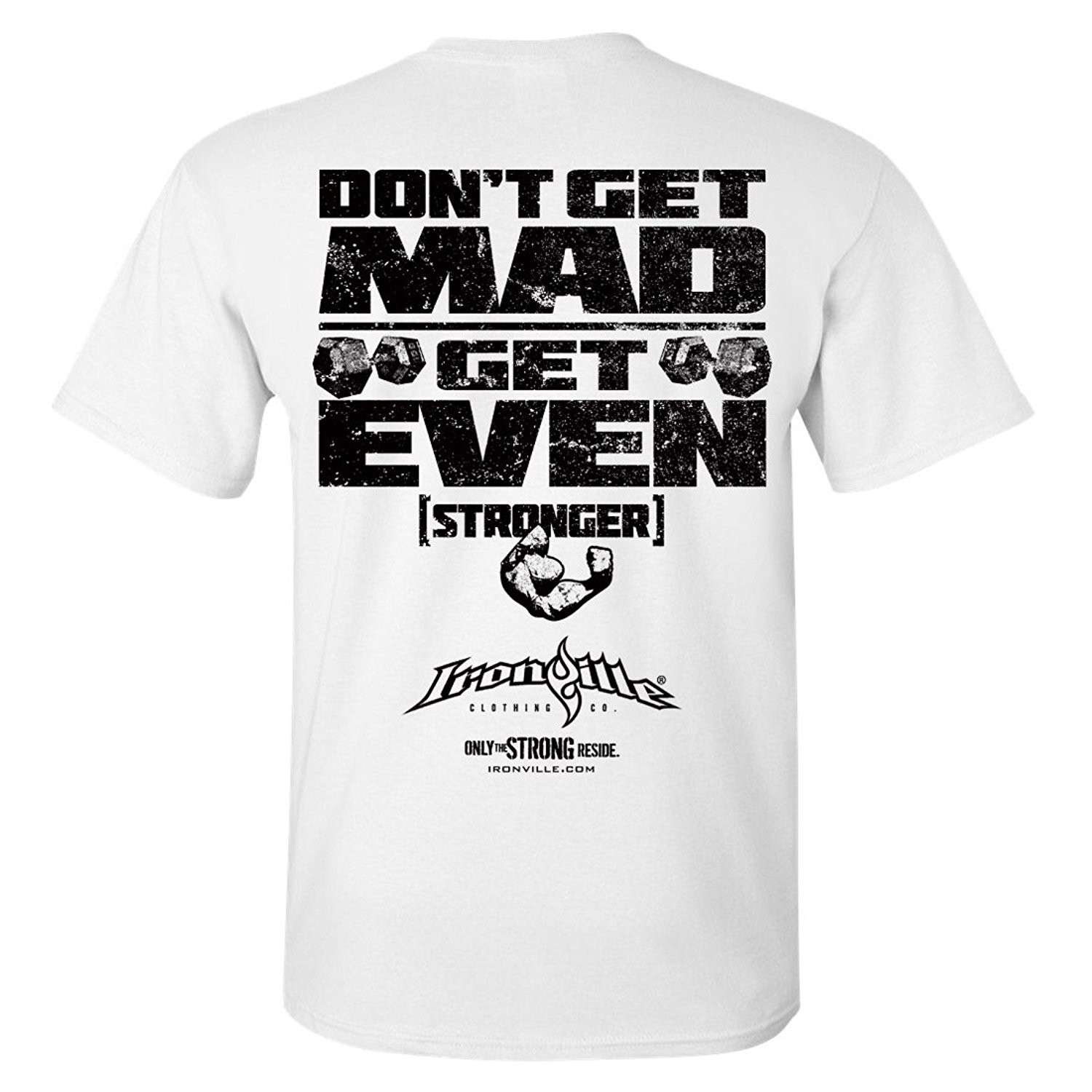 Don't Get Mad Get Even Stronger Powerlifting T-Shirt Mens