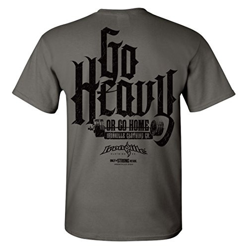 Go Heavy Or Go Home Powerlifting Mens T-Shirt