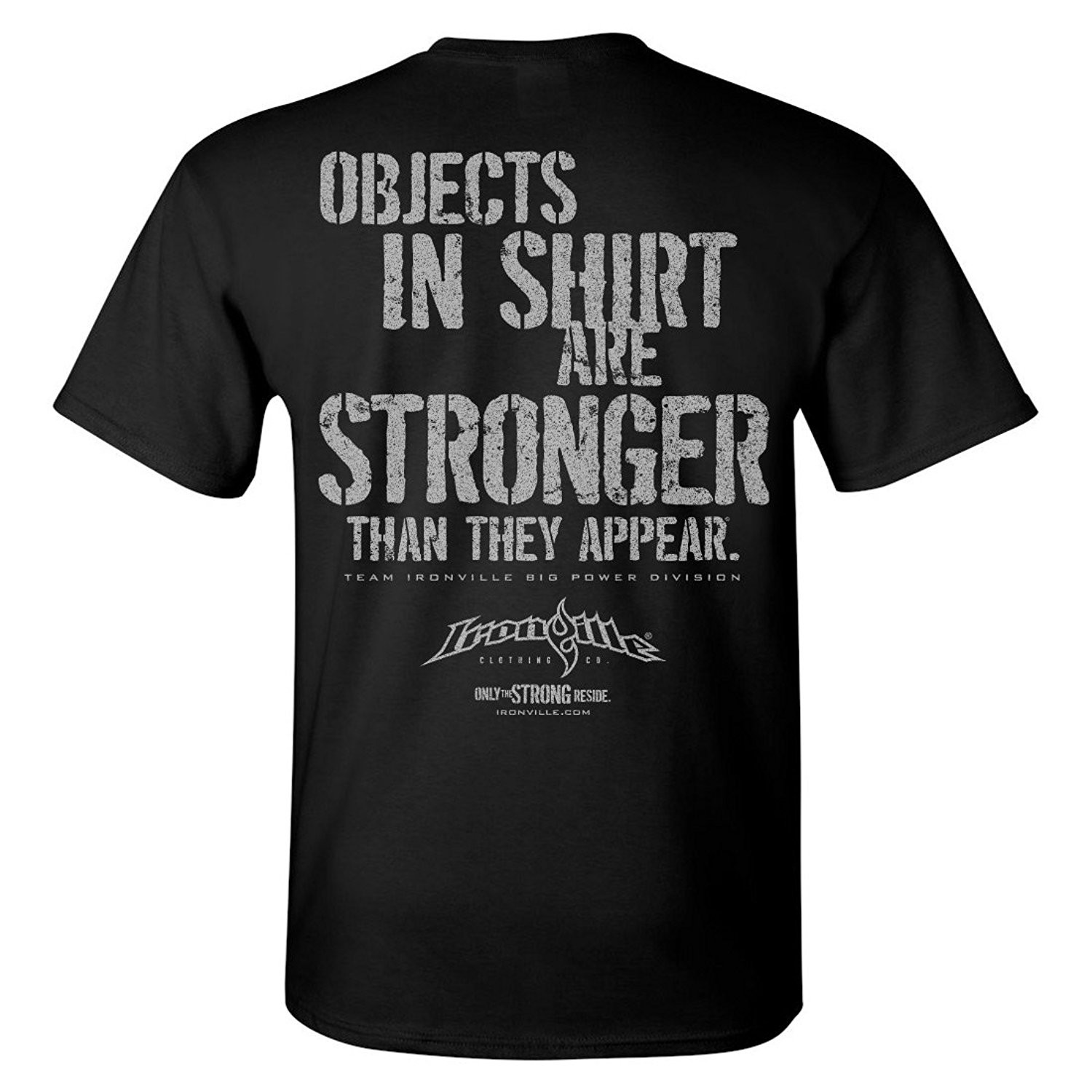 Objects In Shirt Are Stronger Than They Appear - Mens T-Shirt